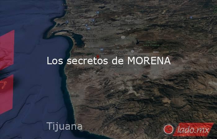 Los secretos de MORENA. Noticias en tiempo real