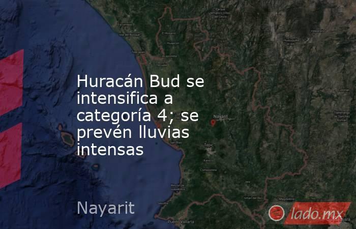 Huracán Bud se intensifica a categoría 4; se prevén lluvias intensas. Noticias en tiempo real