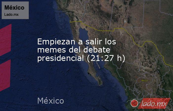 Empiezan a salir los memes del debate presidencial (21:27 h). Noticias en tiempo real