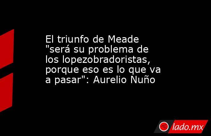 El triunfo de Meade