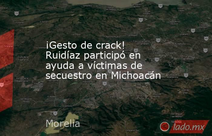 ¡Gesto de crack! Ruidíaz participó en ayuda a víctimas de secuestro en Michoacán. Noticias en tiempo real