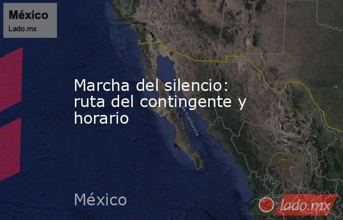 Marcha del silencio: ruta del contingente y horario. Noticias en tiempo real