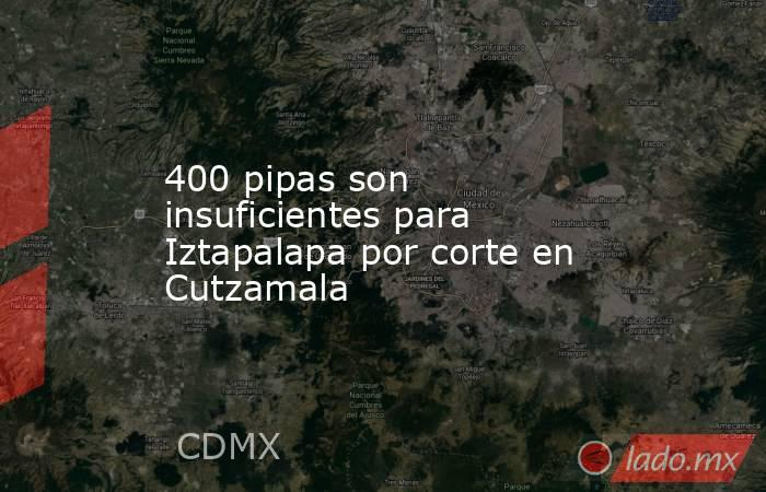 400 pipas son insuficientes para Iztapalapa por corte en Cutzamala. Noticias en tiempo real