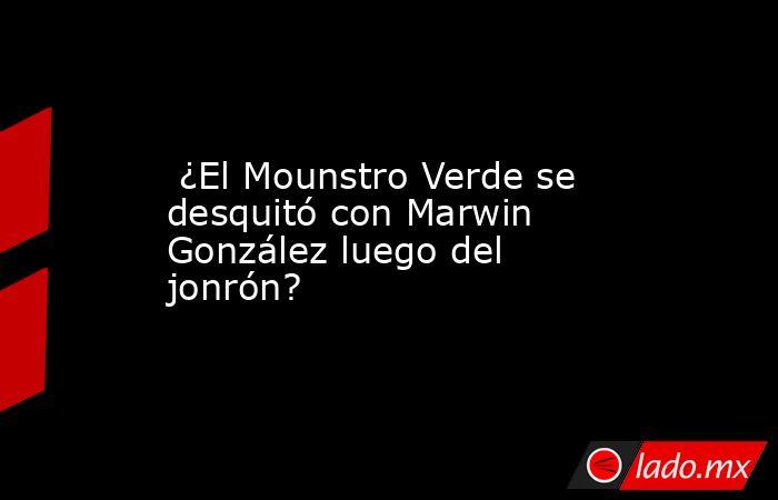 ¿El Mounstro Verde se desquitó con Marwin González luego del jonrón?. Noticias en tiempo real
