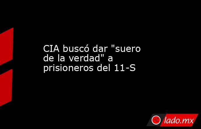CIA buscó dar