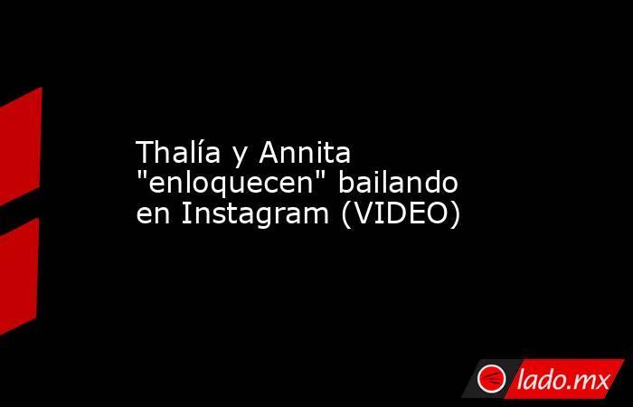 Thalía y Annita