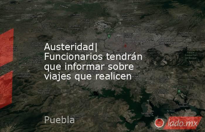 Austeridad| Funcionarios tendrán que informar sobre viajes que realicen. Noticias en tiempo real