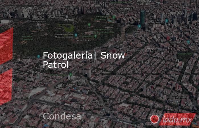 Fotogalería| Snow Patrol. Noticias en tiempo real