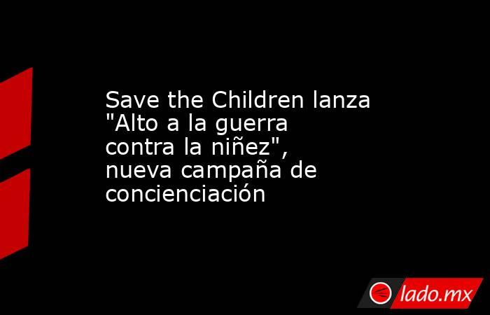 Save the Children lanza