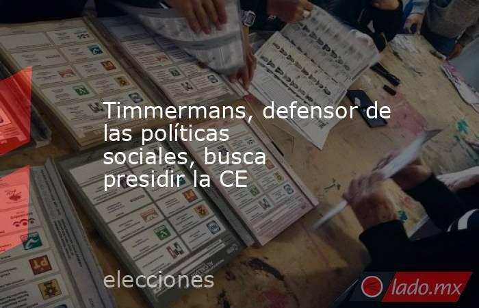 Timmermans, defensor de las políticas sociales, busca presidir la CE. Noticias en tiempo real