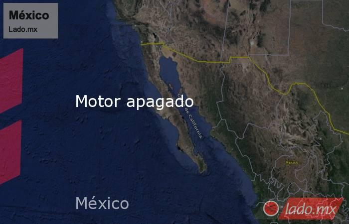 Motor apagado. Noticias en tiempo real