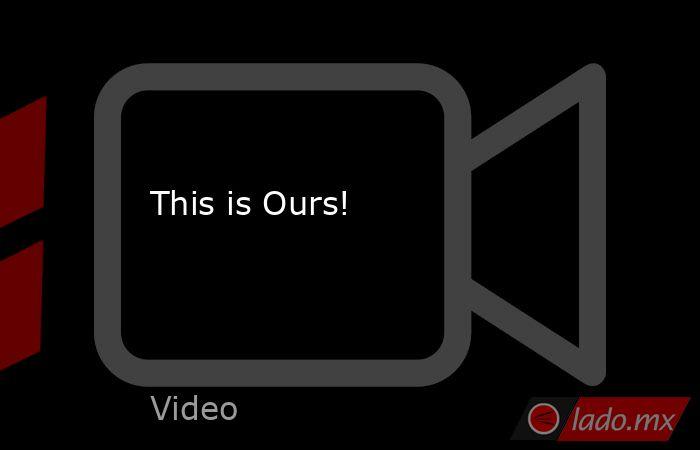 This is Ours!. Noticias en tiempo real