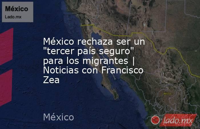 México rechaza ser un