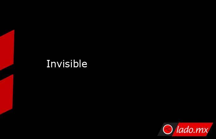 Invisible. Noticias en tiempo real