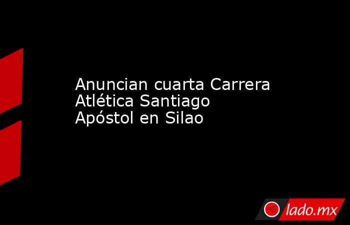 Anuncian cuarta Carrera Atlética Santiago Apóstol en Silao. Noticias en tiempo real