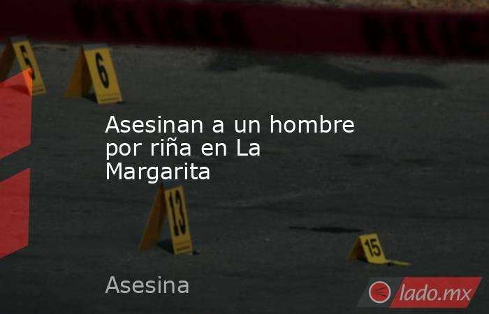 Asesinan a un hombre por riña en La Margarita. Noticias en tiempo real