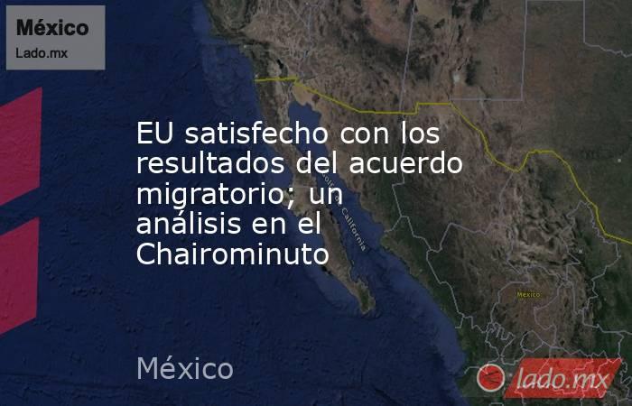 EU satisfecho con los resultados del acuerdo migratorio; un análisis en el Chairominuto. Noticias en tiempo real