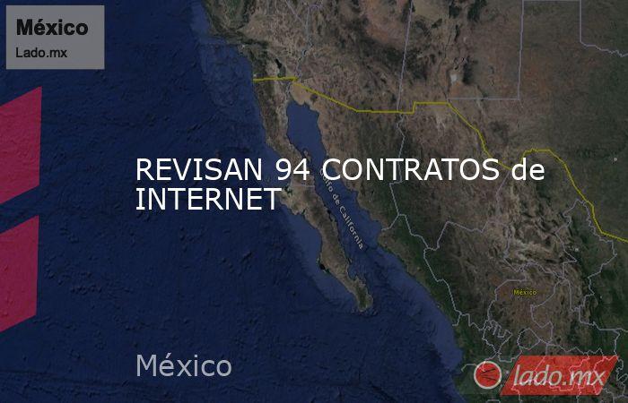 REVISAN 94 CONTRATOS de INTERNET. Noticias en tiempo real