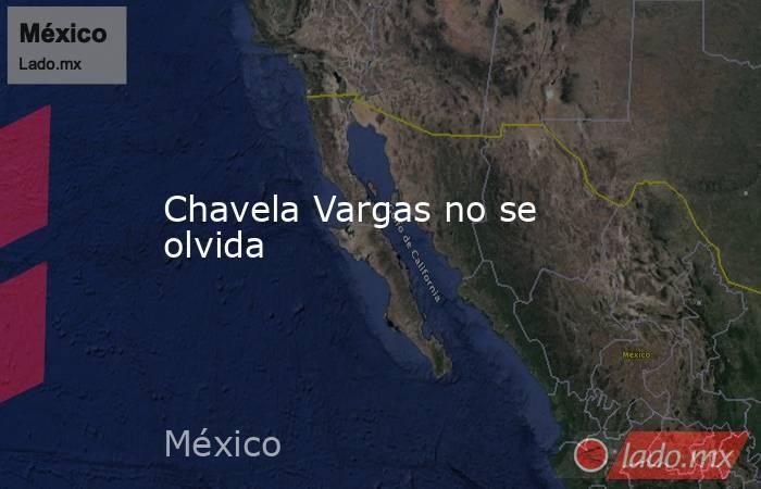 Chavela Vargas no se olvida. Noticias en tiempo real