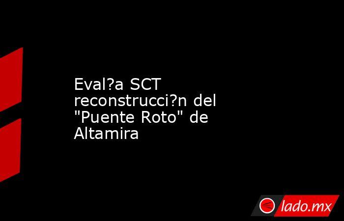 Eval?a SCT reconstrucci?n del