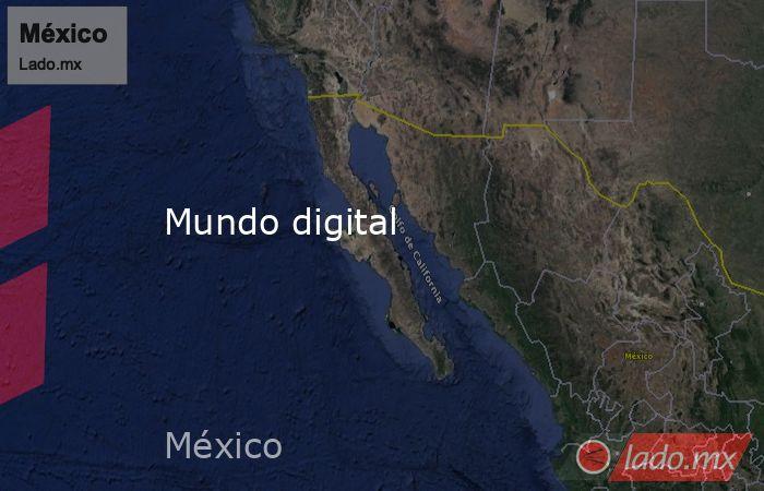 Mundo digital. Noticias en tiempo real