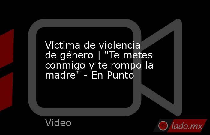 Víctima de violencia de género |