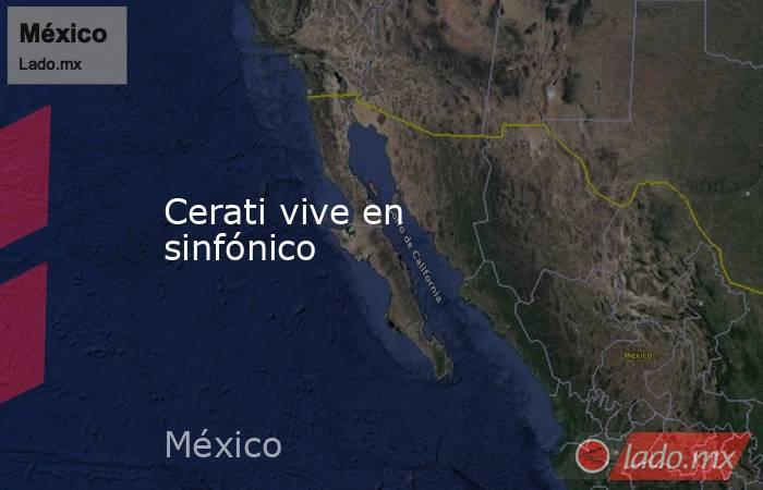 Cerati vive en sinfónico. Noticias en tiempo real