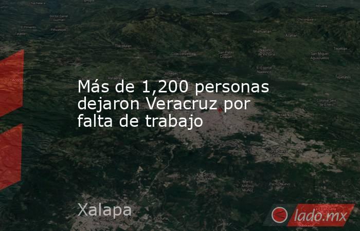 Más de 1,200 personas dejaron Veracruz por falta de trabajo. Noticias en tiempo real