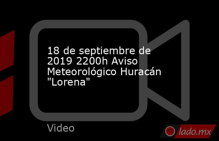 18 de septiembre de 2019 2200h Aviso Meteorológico Huracán