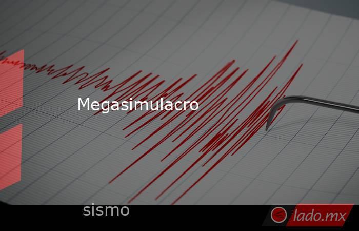 Megasimulacro. Noticias en tiempo real
