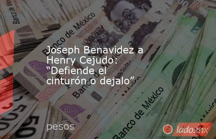 """Joseph Benavidez a Henry Cejudo: """"Defiende el cinturón o dejalo"""". Noticias en tiempo real"""