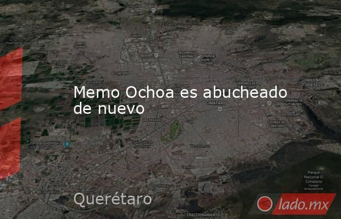 Memo Ochoa es abucheado de nuevo. Noticias en tiempo real