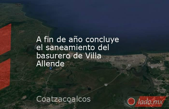 A fin de año concluye el saneamiento del basurero de Villa Allende. Noticias en tiempo real