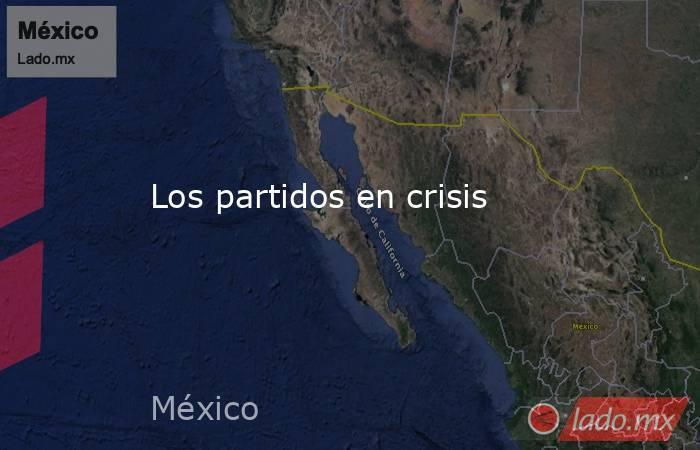 Los partidos en crisis. Noticias en tiempo real