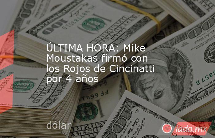 ÚLTIMA HORA: Mike Moustakas firmó con los Rojos de Cincinatti por 4 años. Noticias en tiempo real