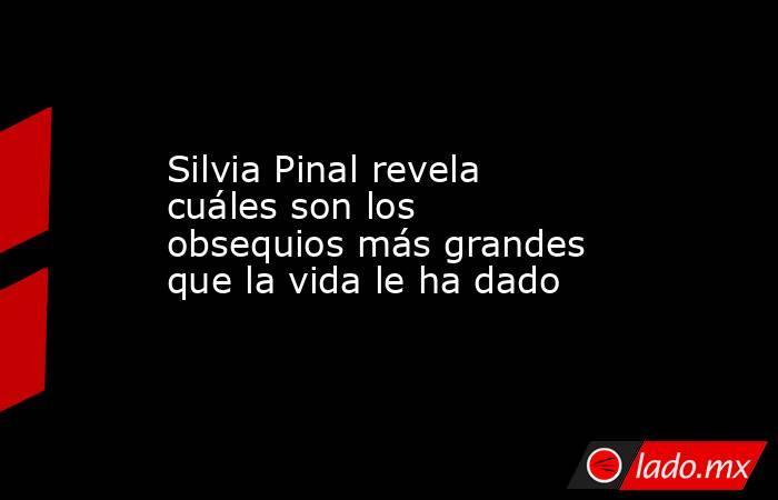 Silvia Pinal revela cuáles son los obsequios más grandes que la vida le ha dado. Noticias en tiempo real