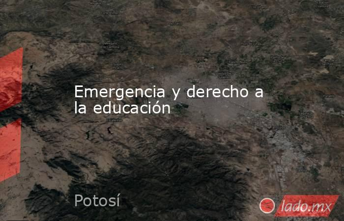 Emergencia y derecho a la educación. Noticias en tiempo real