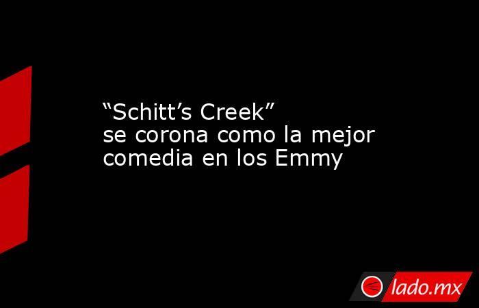 """""""Schitt's Creek"""" se corona como la mejor comedia en los Emmy. Noticias en tiempo real"""
