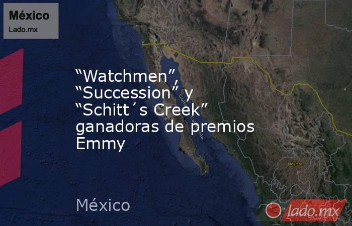 """""""Watchmen"""", """"Succession"""" y """"Schitt´s Creek"""" ganadoras de premios Emmy. Noticias en tiempo real"""