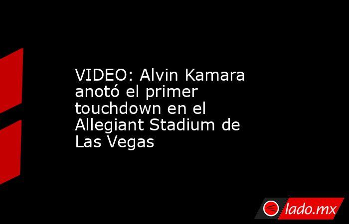 VIDEO: Alvin Kamara anotó el primer touchdown en el Allegiant Stadium de Las Vegas. Noticias en tiempo real