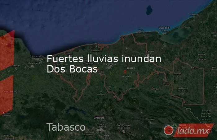 Fuertes lluvias inundan Dos Bocas. Noticias en tiempo real
