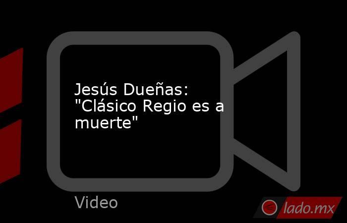 Jesús Dueñas: