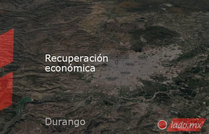 Recuperación económica. Noticias en tiempo real