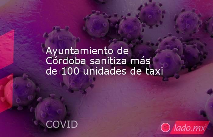 Ayuntamiento de Córdoba sanitiza más de 100 unidades de taxi. Noticias en tiempo real