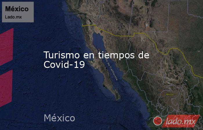 Turismo en tiempos de Covid-19. Noticias en tiempo real