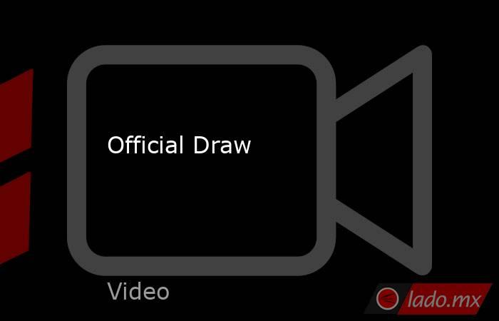 Official Draw. Noticias en tiempo real