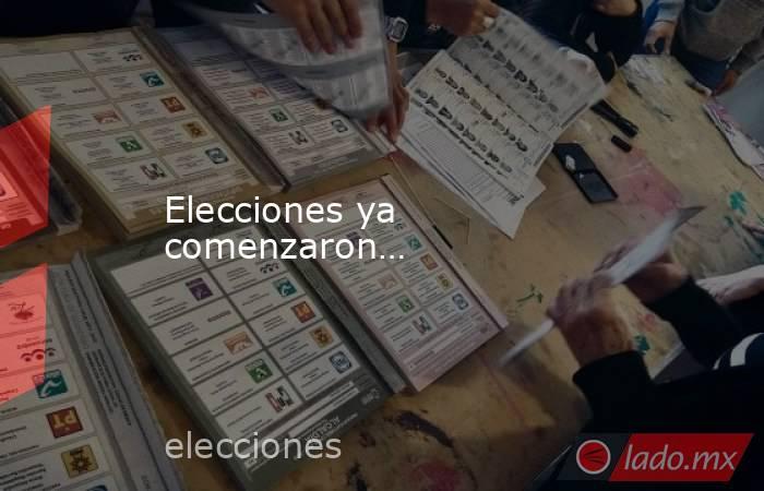 Elecciones ya comenzaron…. Noticias en tiempo real