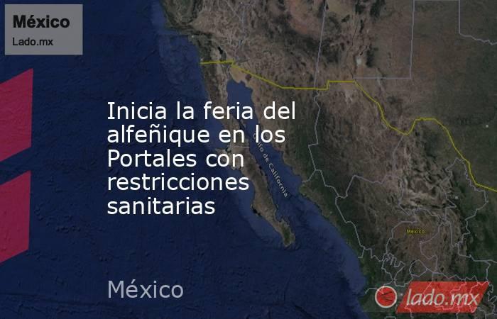 Inicia la feria del alfeñique en los Portales con restricciones sanitarias. Noticias en tiempo real