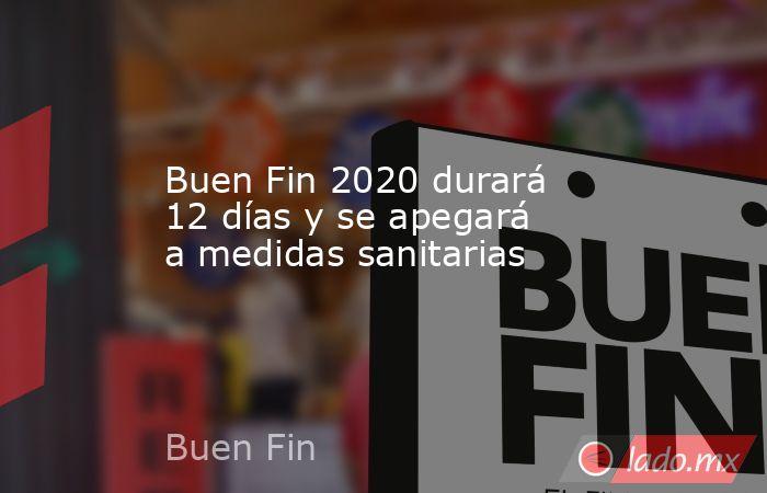 Buen Fin 2020 durará 12 días y se apegará a medidas sanitarias. Noticias en tiempo real