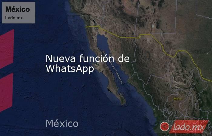 Nueva función de WhatsApp. Noticias en tiempo real